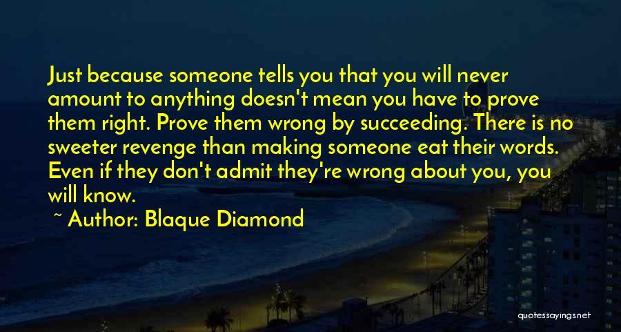 Success Is The Best Revenge Quotes By Blaque Diamond
