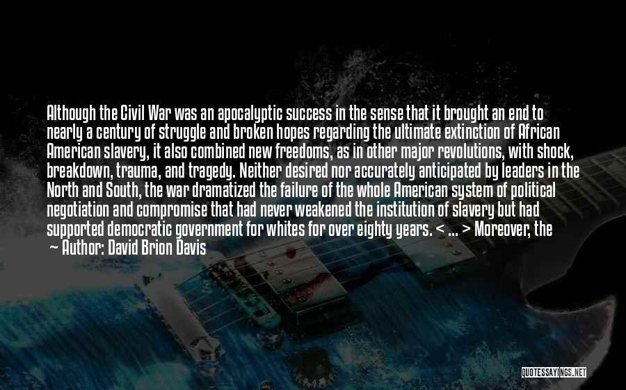 Success Is The Best Revenge Quotes By David Brion Davis
