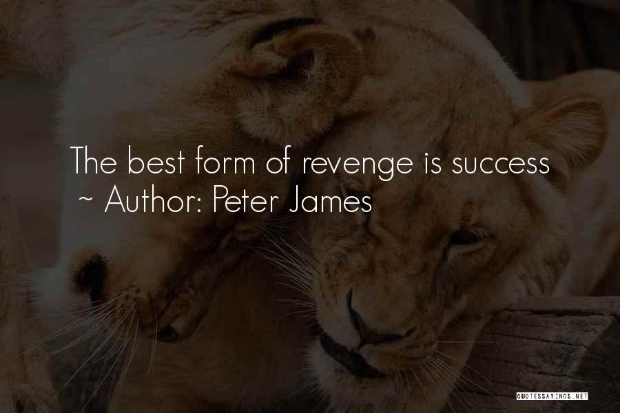 Success Is The Best Revenge Quotes By Peter James