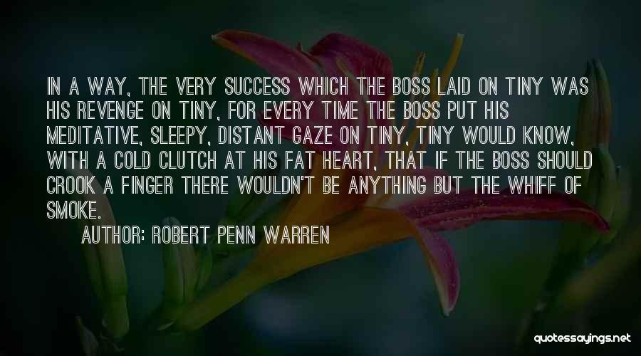 Success Is The Best Revenge Quotes By Robert Penn Warren