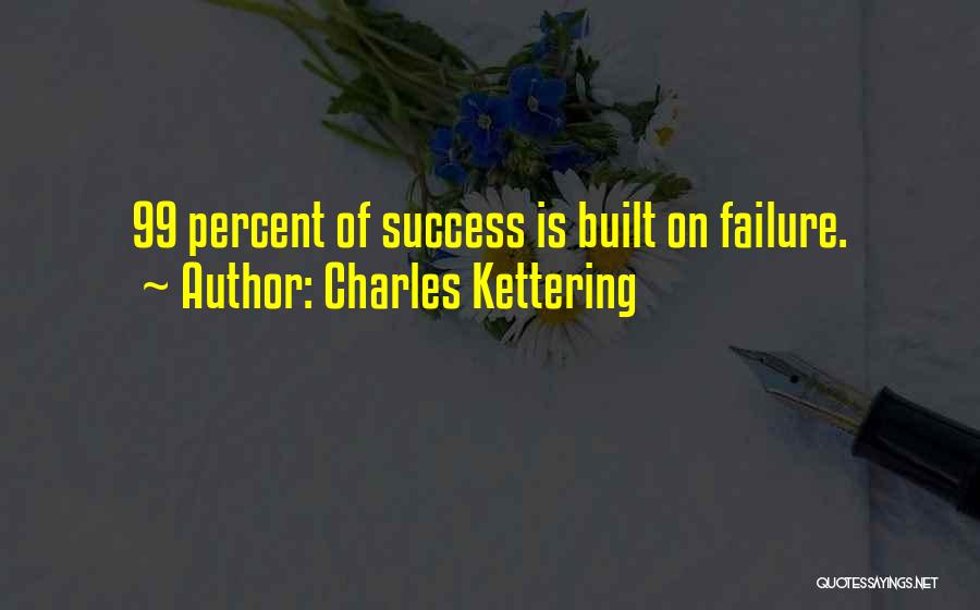 Success Vs Failure Quotes By Charles Kettering