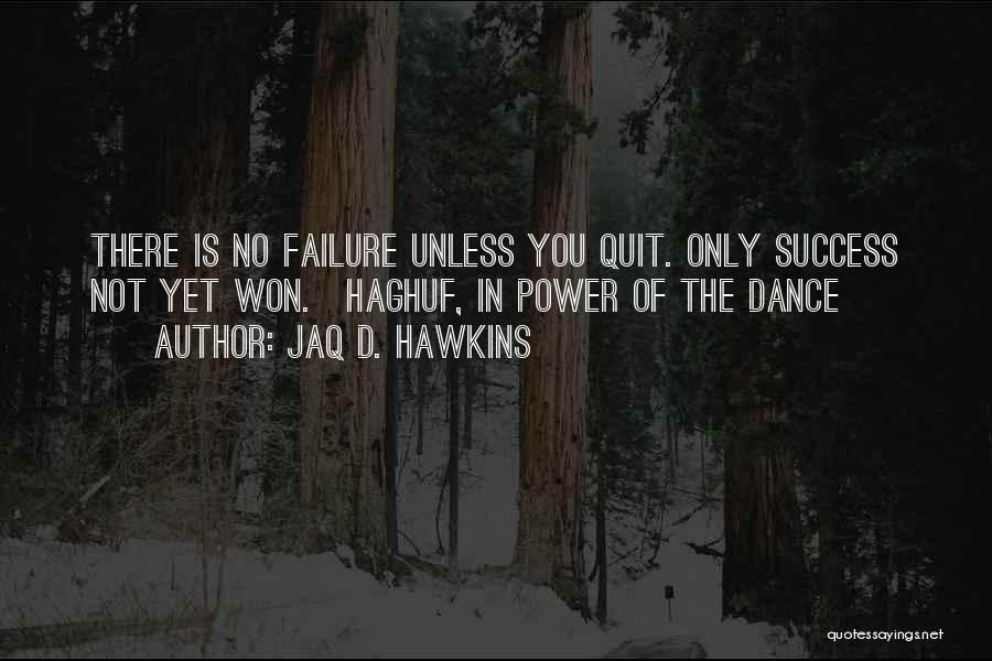 Success Vs Failure Quotes By Jaq D. Hawkins