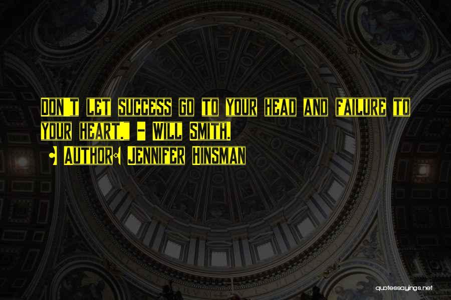 Success Vs Failure Quotes By Jennifer Hinsman