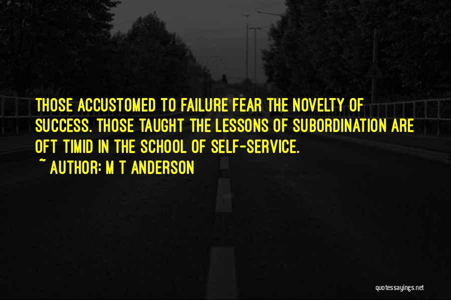 Success Vs Failure Quotes By M T Anderson