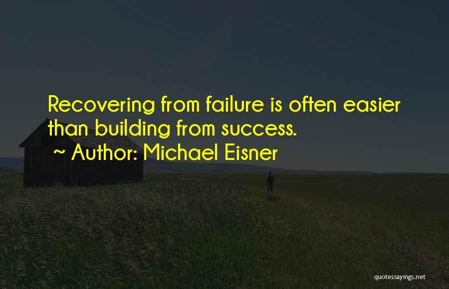 Success Vs Failure Quotes By Michael Eisner