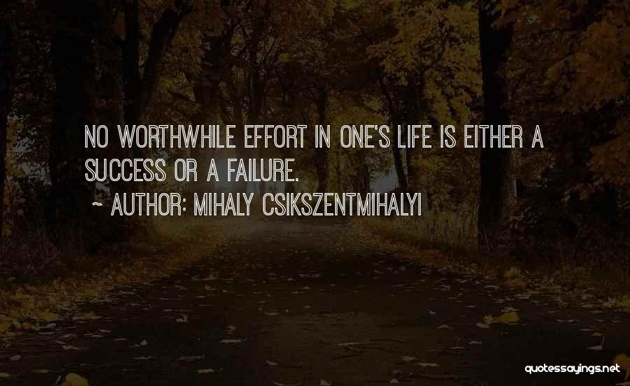 Success Vs Failure Quotes By Mihaly Csikszentmihalyi