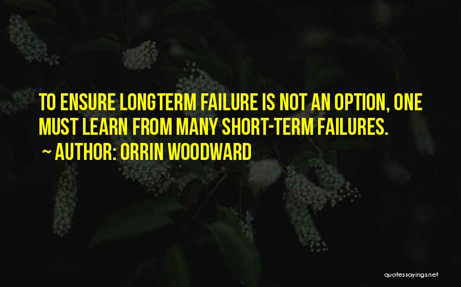 Success Vs Failure Quotes By Orrin Woodward