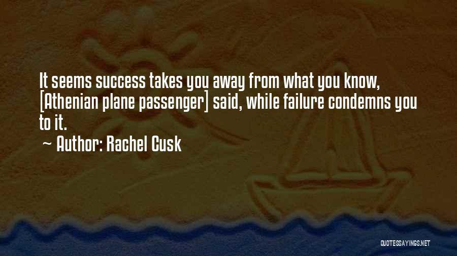 Success Vs Failure Quotes By Rachel Cusk