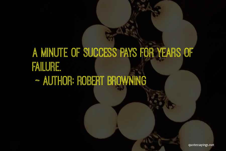 Success Vs Failure Quotes By Robert Browning