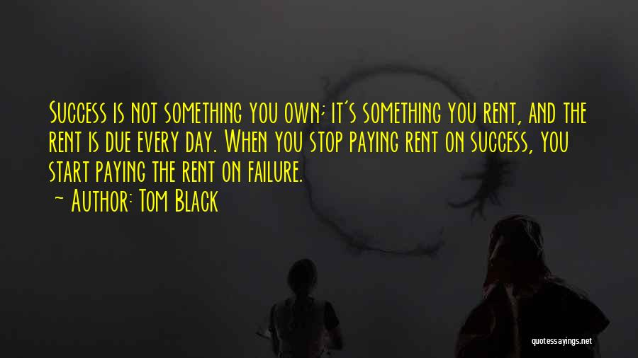 Success Vs Failure Quotes By Tom Black