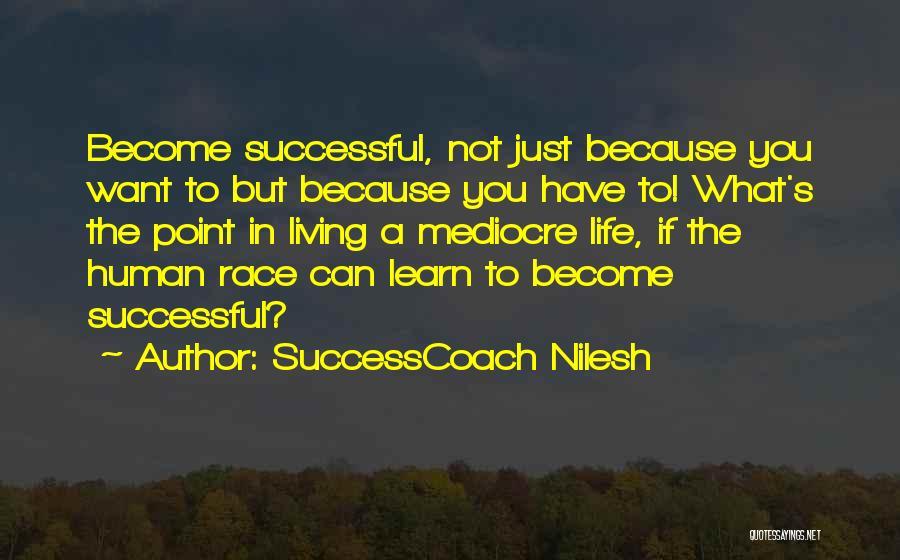 SuccessCoach Nilesh Quotes 832086