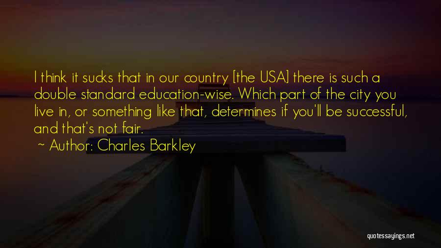 Successful Education Quotes By Charles Barkley