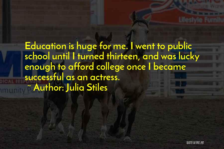Successful Education Quotes By Julia Stiles