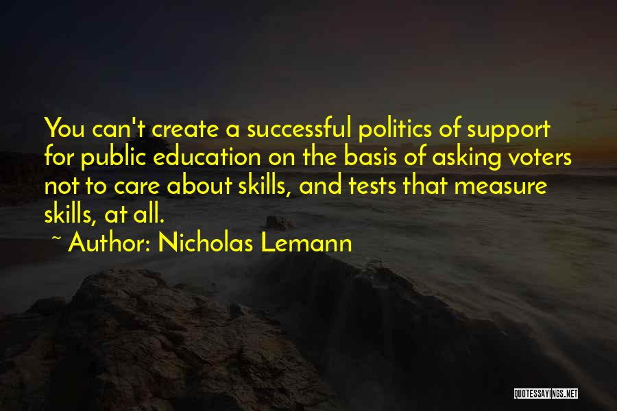 Successful Education Quotes By Nicholas Lemann