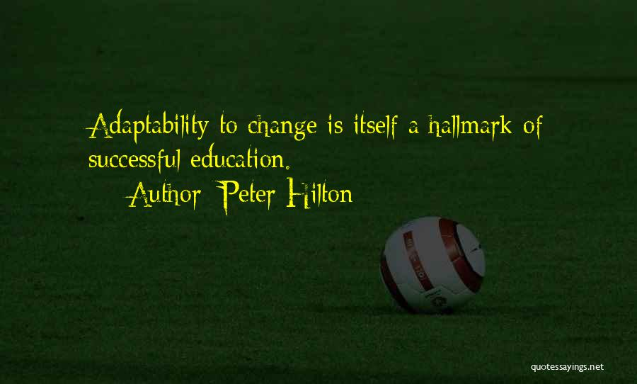 Successful Education Quotes By Peter Hilton