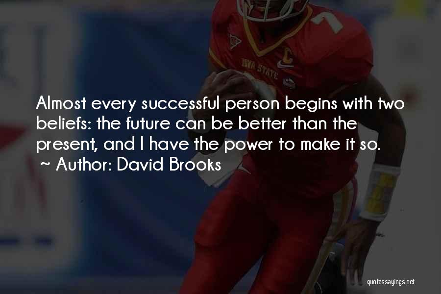 Successful Person Quotes By David Brooks