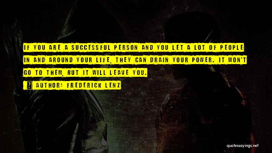 Successful Person Quotes By Frederick Lenz