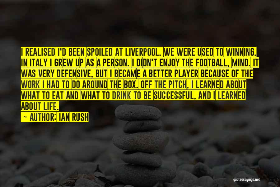 Successful Person Quotes By Ian Rush