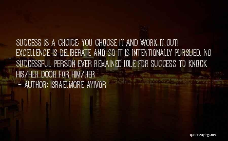 Successful Person Quotes By Israelmore Ayivor