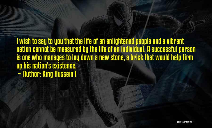 Successful Person Quotes By King Hussein I