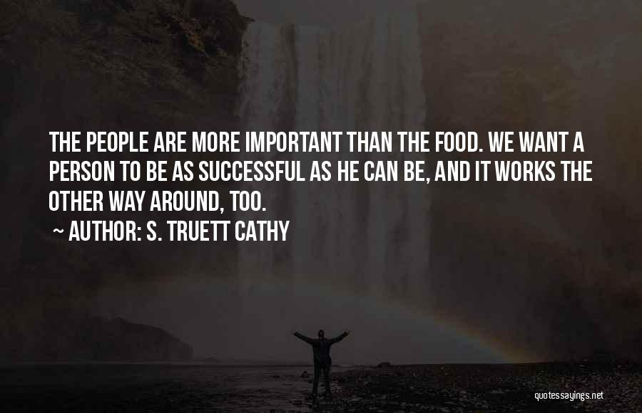 Successful Person Quotes By S. Truett Cathy