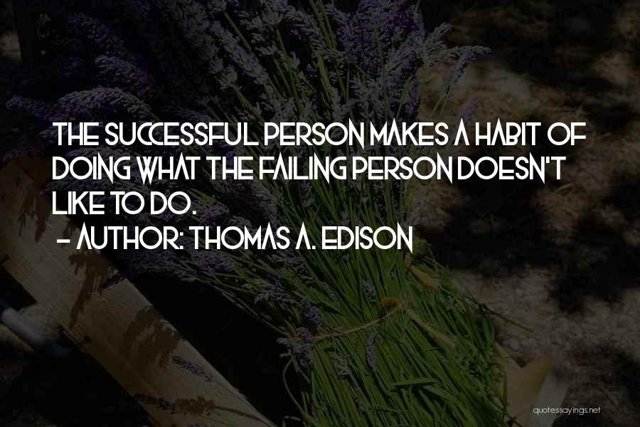 Successful Person Quotes By Thomas A. Edison