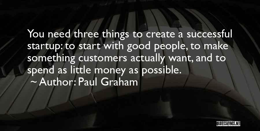 Successful Startup Quotes By Paul Graham