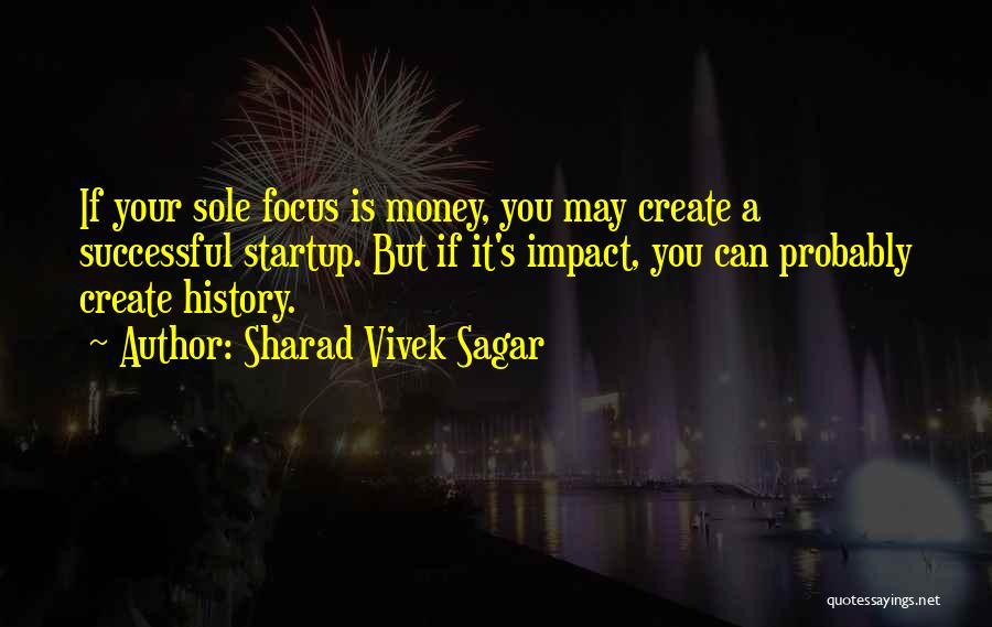 Successful Startup Quotes By Sharad Vivek Sagar