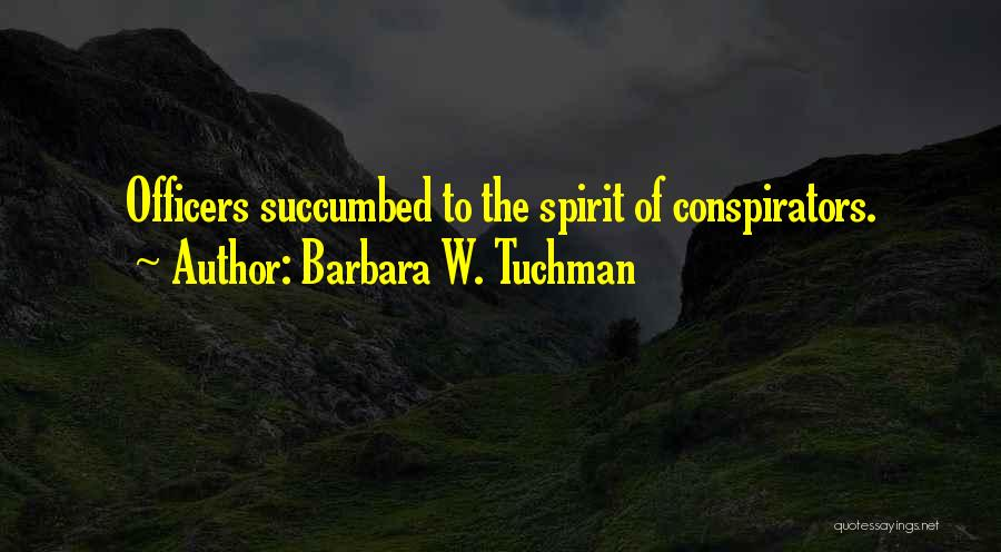 Succumbed Quotes By Barbara W. Tuchman