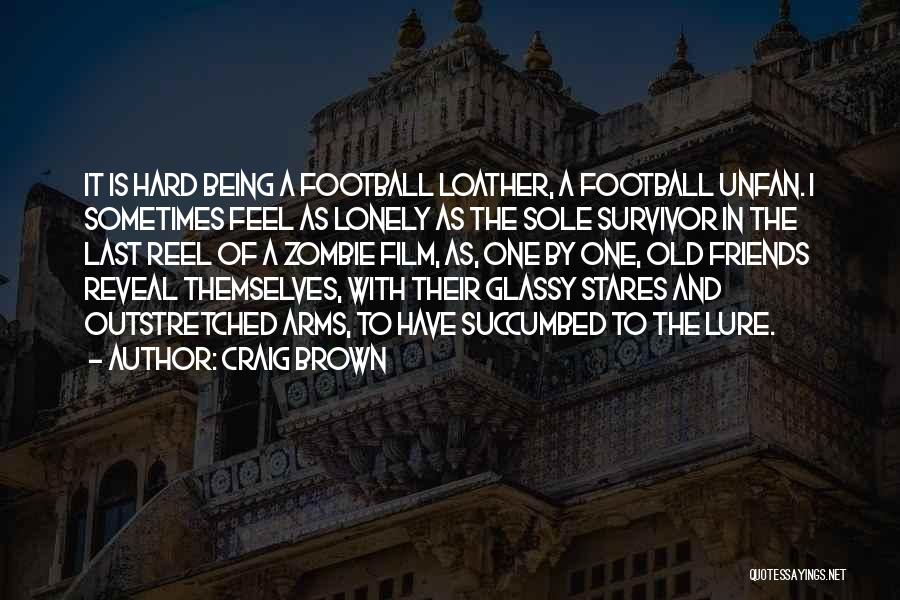 Succumbed Quotes By Craig Brown