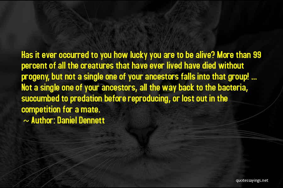 Succumbed Quotes By Daniel Dennett