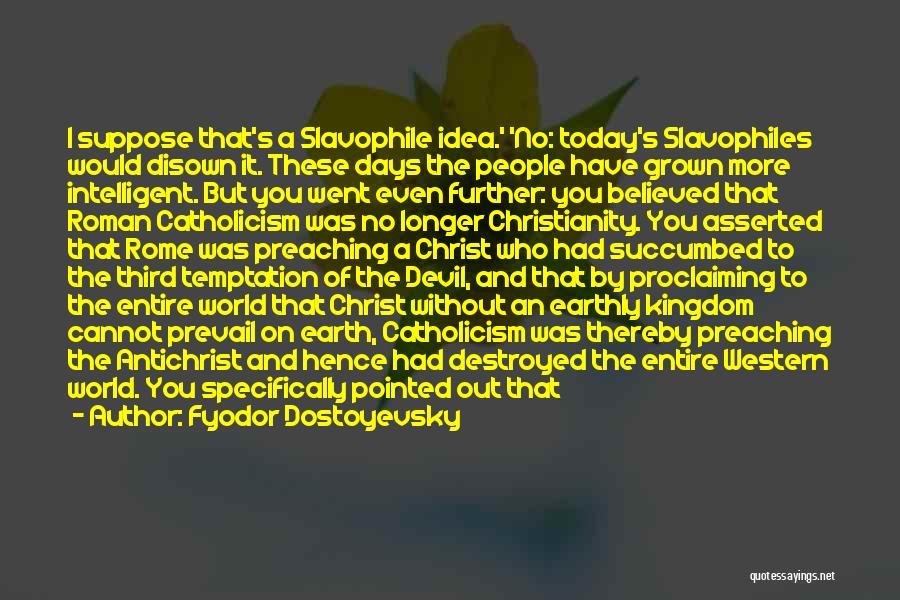 Succumbed Quotes By Fyodor Dostoyevsky