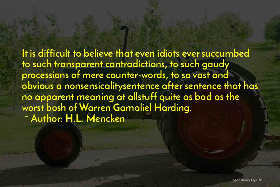 Succumbed Quotes By H.L. Mencken