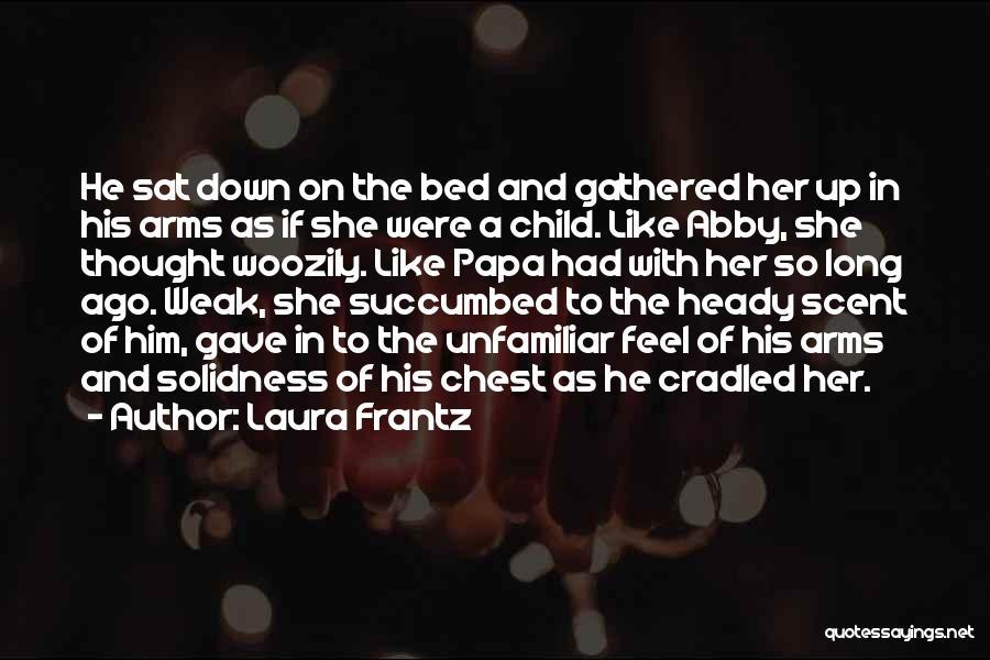 Succumbed Quotes By Laura Frantz