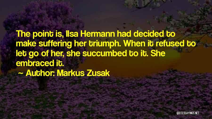 Succumbed Quotes By Markus Zusak