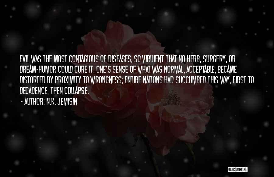 Succumbed Quotes By N.K. Jemisin