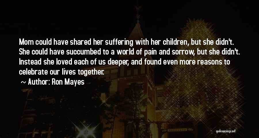 Succumbed Quotes By Ron Mayes