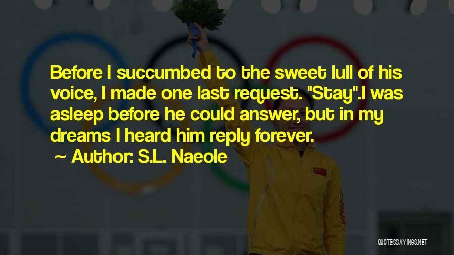 Succumbed Quotes By S.L. Naeole