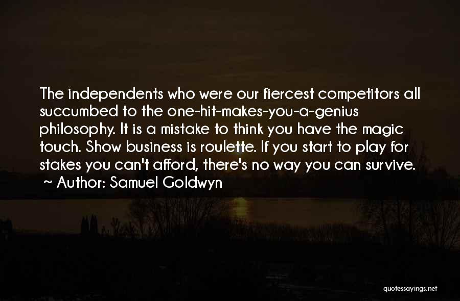 Succumbed Quotes By Samuel Goldwyn