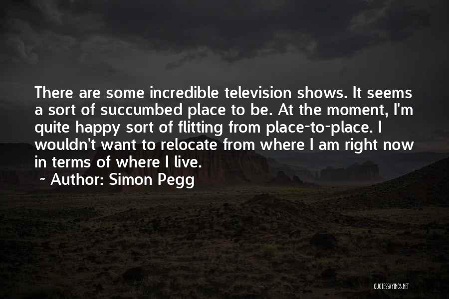 Succumbed Quotes By Simon Pegg