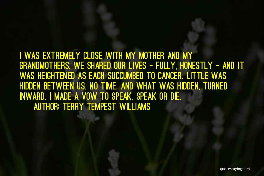 Succumbed Quotes By Terry Tempest Williams