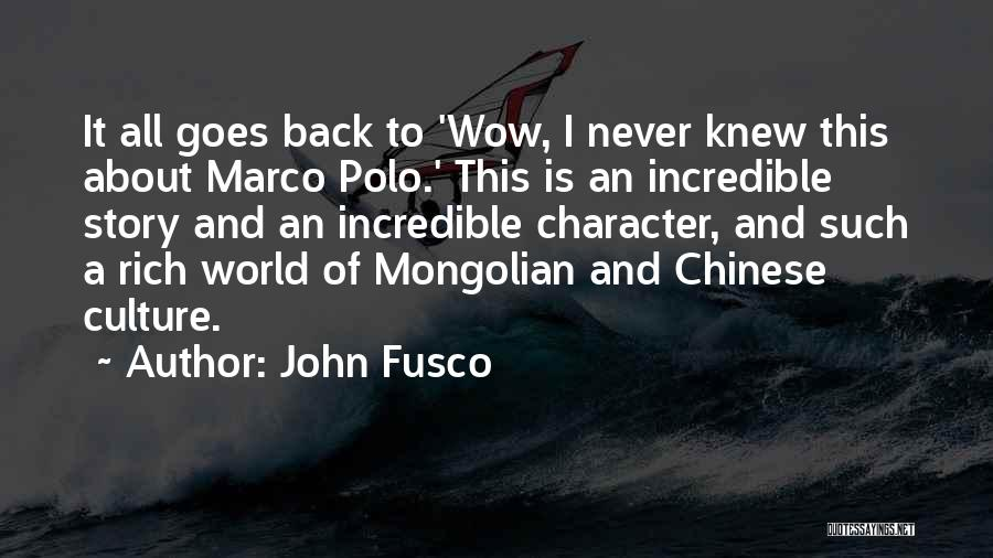Such Wow Quotes By John Fusco