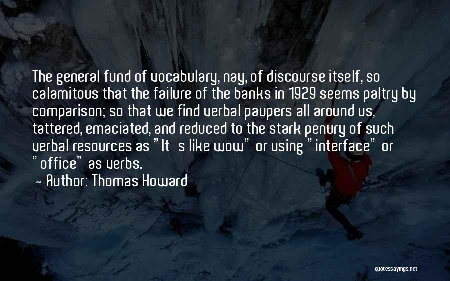 Such Wow Quotes By Thomas Howard