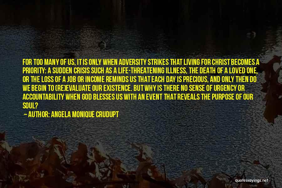 Sudden Death Loss Quotes By Angela Monique Crudupt
