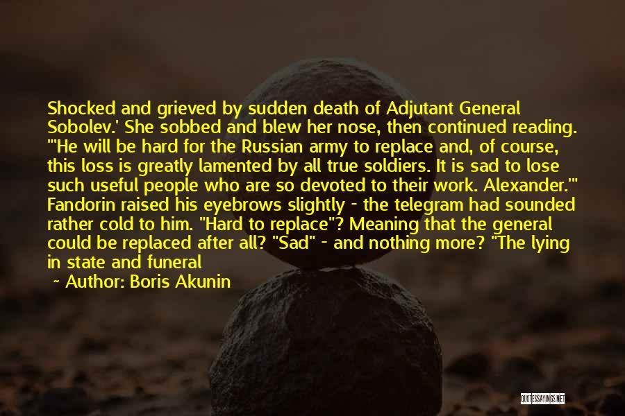 Sudden Death Loss Quotes By Boris Akunin
