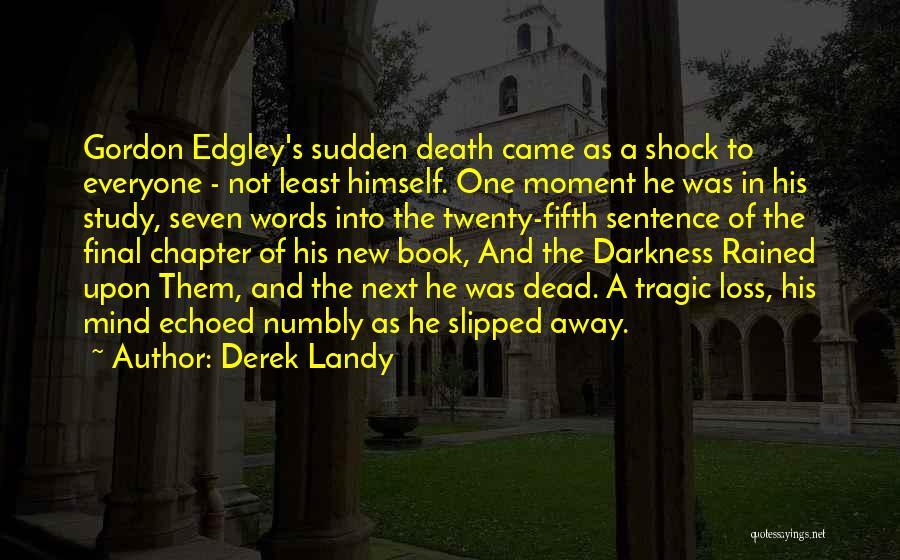 Sudden Death Loss Quotes By Derek Landy