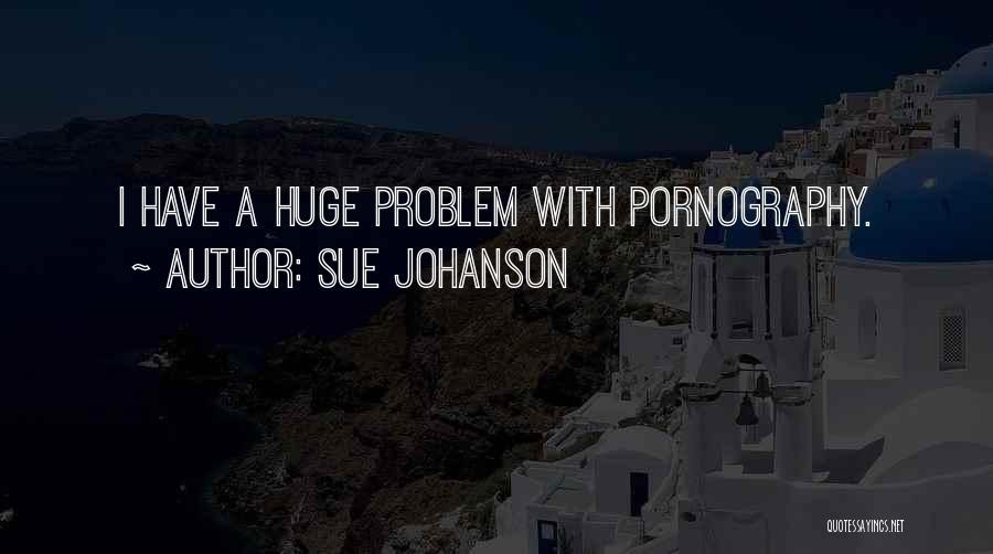 Sue Johanson Quotes 1107029