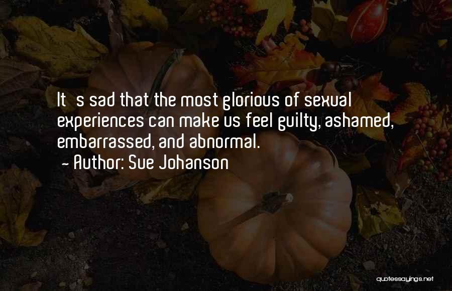 Sue Johanson Quotes 1138109