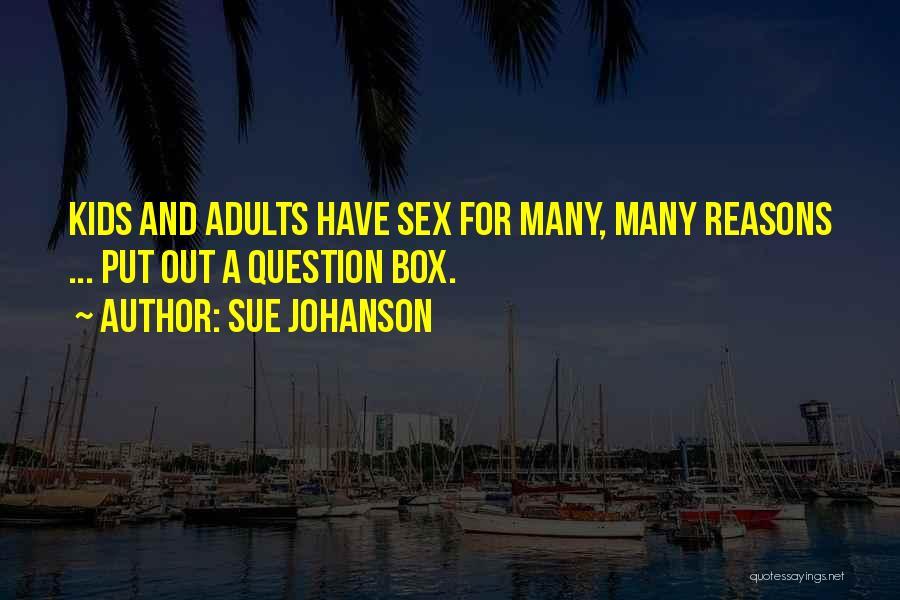 Sue Johanson Quotes 1560216