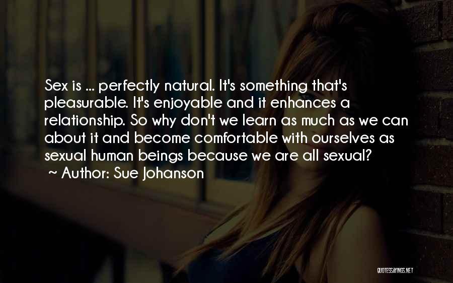 Sue Johanson Quotes 1679519